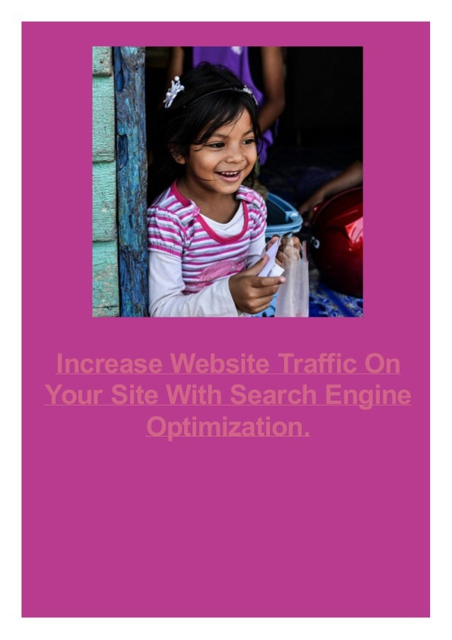 Increase Website Traffic On Your Site With Search Engine Optimization.