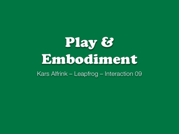 Play & Embodiment @ IxDA Interaction 09