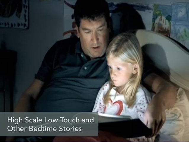 Brighttalk   high scale low touch and other bedtime stories - final