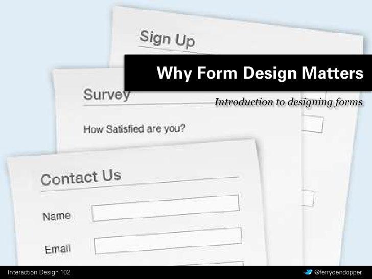 CMD Interaction Design - Y1 Q3 les 1 - Why Form Design Matters