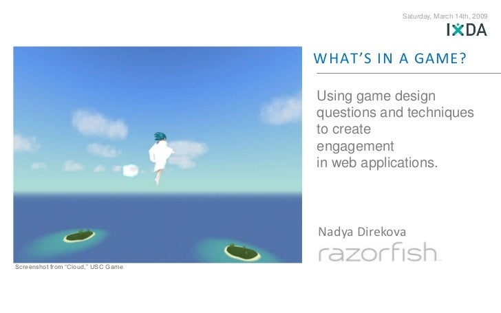 Game design for web designers: IXDA'09 Talk