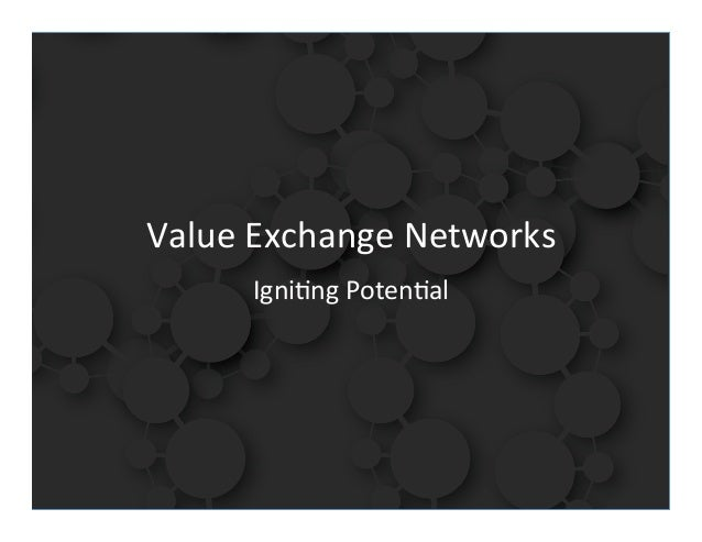 Ignite Potential – Value exchange networks (Stephen Gay and Rich Radka)