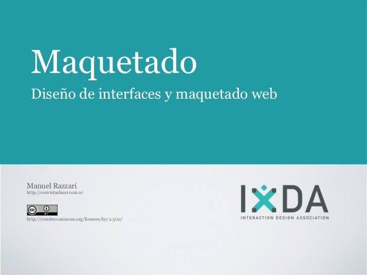 Maquetado Diseño de interfaces y maquetado webManuel Razzarihttp://convistaalmar.com.arhttp://creativecommons.org/licenses...