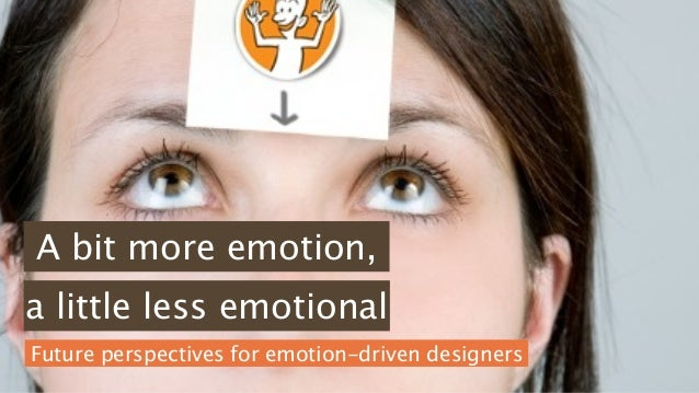 A bit more emotion, a little less emotional - future perspectives for emotion-driven designers