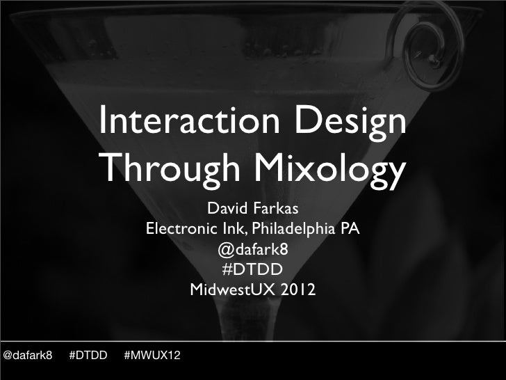 Interaction Design              Through Mixology                             David Farkas                     Electronic I...