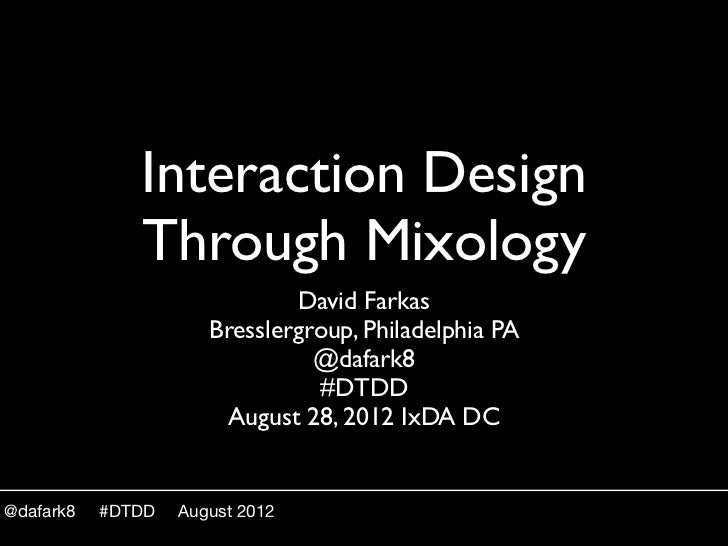 Interaction Design Through Mixology IxDA-DC 2012