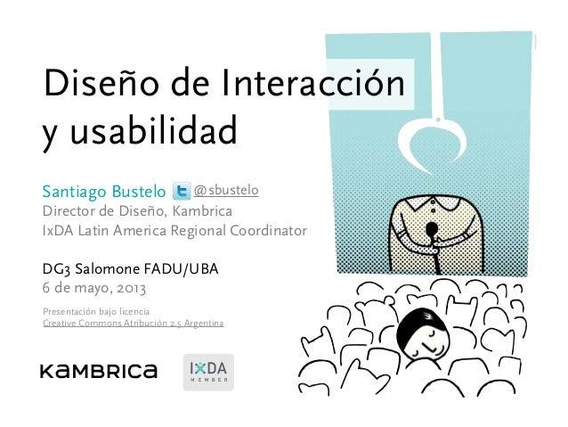 Diseño de Interacción y usabilidad - DG3 Salomone FADU/UBA 6 may 2013