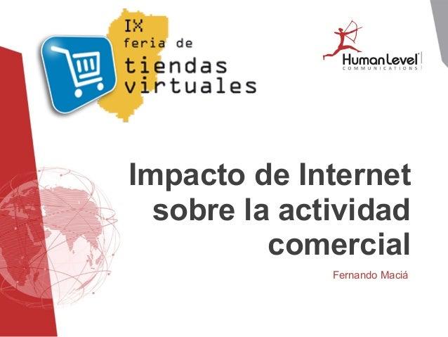 Impacto de Internet sobre la actividad comercial - IX Feria de Tiendas Virtuales Walqa