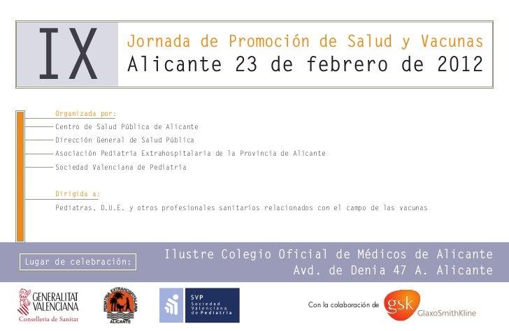 IX                      Jornada de Promoción de Salud y Vacunas                        Alicante 23 de febrero de 2012     ...