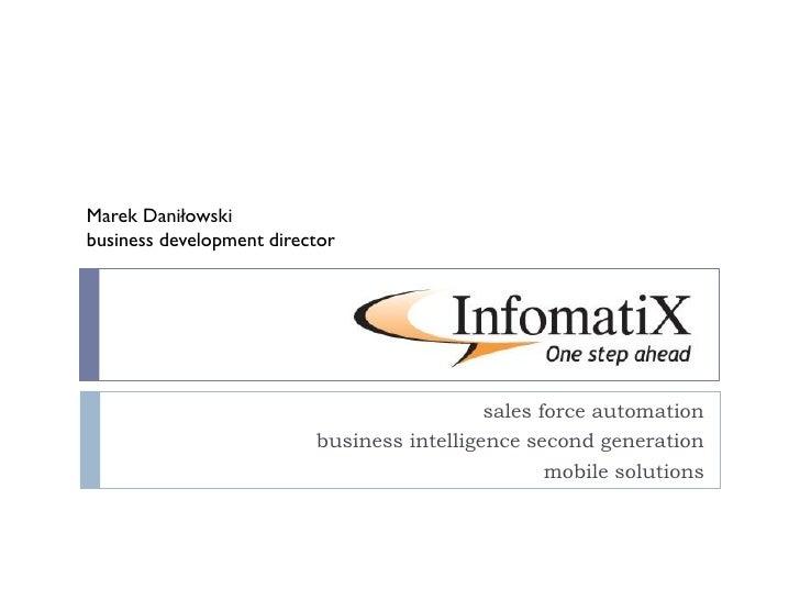 Marek Daniłowskibusiness development director                                          sales force automation             ...