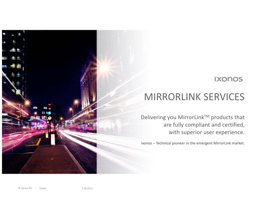 MIRRORLINK SERVICES                                    Delivering you MirrorLinkTM products that                          ...