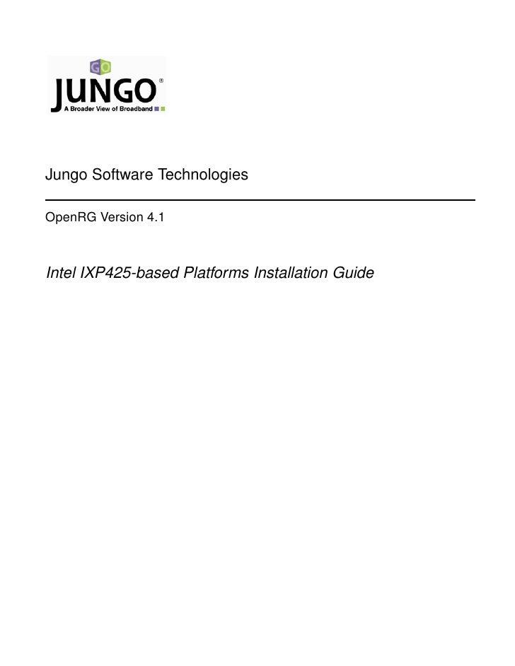 Jungo Software Technologies  OpenRG Version 4.1    Intel IXP425-based Platforms Installation Guide