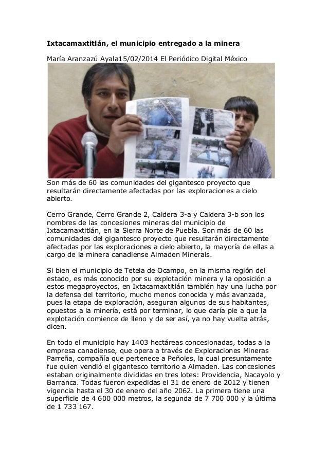 Ixtacamaxtitlán, el municipio entregado a la minera María Aranzazú Ayala15/02/2014 El Periódico Digital México  Son más de...