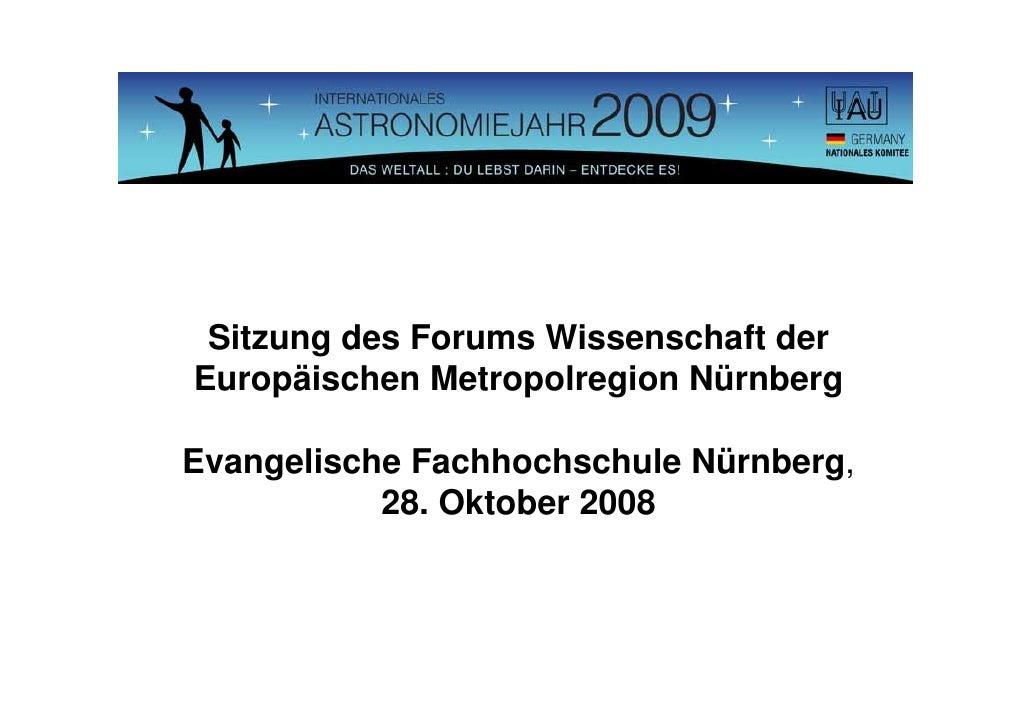 Sitzung des Forums Wissenschaft derEuropäischen Metropolregion NürnbergEvangelische Fachhochschule Nürnberg,           28....