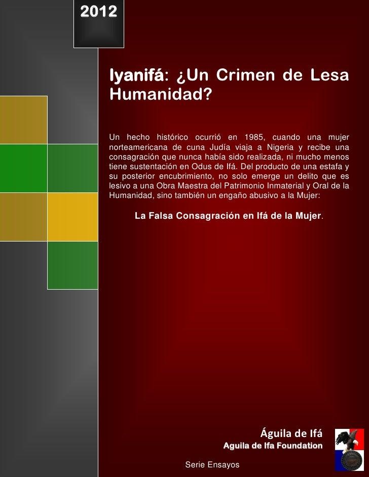 2012ri        Iyanifá: ¿Un Crimen de Lesa        Humanidad?        Un hecho histórico ocurrió en 1985, cuando una mujer   ...