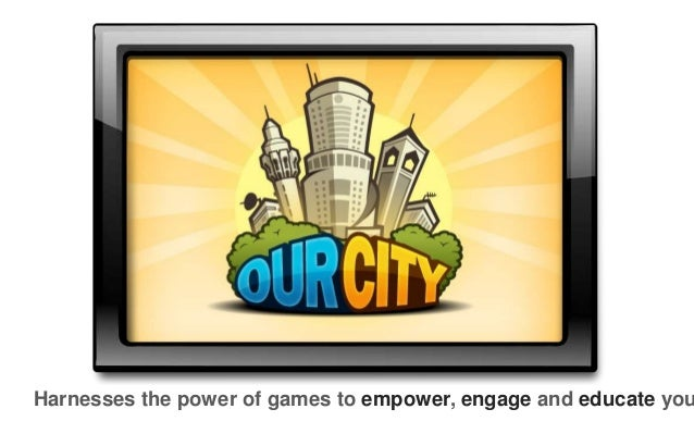 Harnesses the power of games to empower, engage and educate you