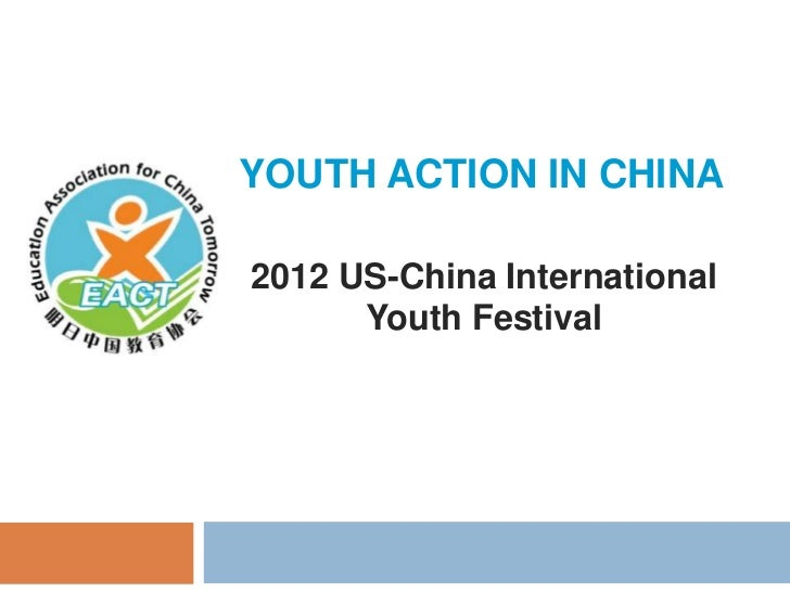 YOUTH ACTION IN CHINA2012 US-China International      Youth Festival