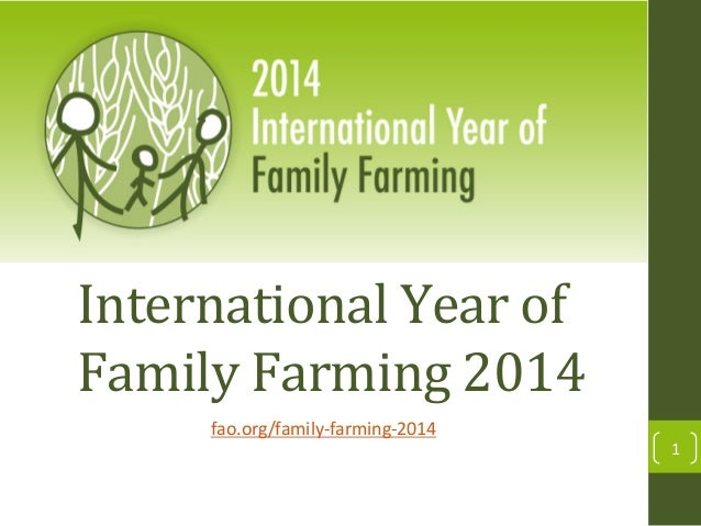 International  Year  of   Family  Farming  2014   fao.org/family-‐farming-‐2014      1