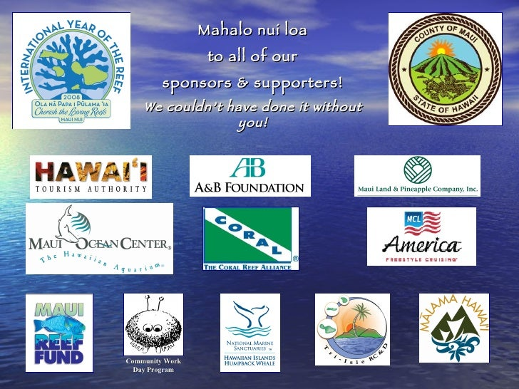 Community Work Day Program Mahalo nui loa to all of our sponsors & supporters! We couldn't have done it without you!