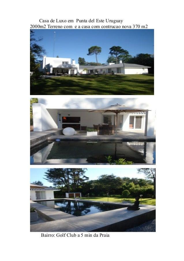 Casa de Luxo em Punta del Este Uruguay 2000m2 Terreno com e a casa com contrucao nova 370 m2 Bairro: Golf Club a 5 min da ...