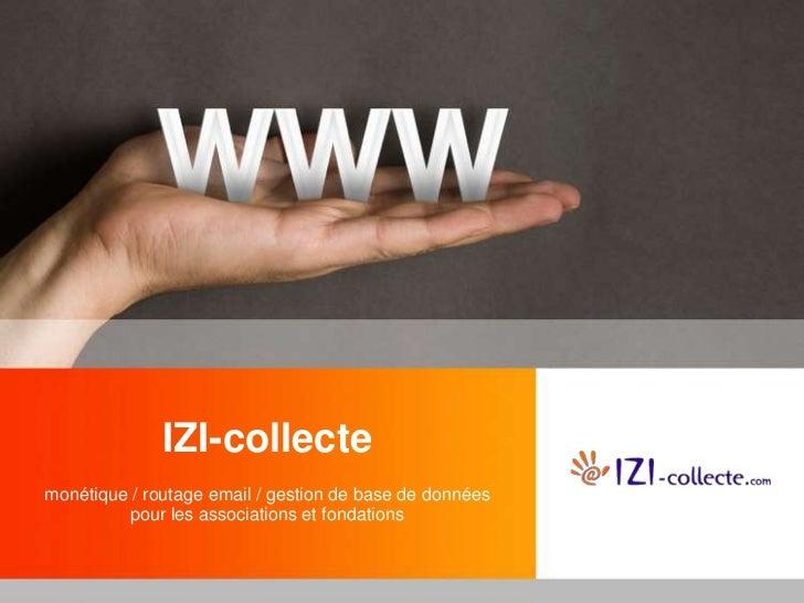 IZI-collectemonétique / routage email / gestion de base de donnéespour les associations et fondations<br />