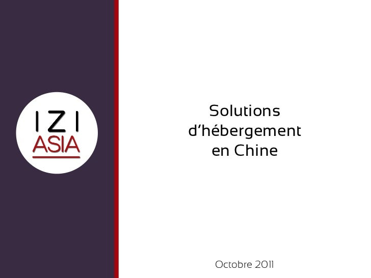 Solutionsd'hébergement   en Chine   Octobre 2011