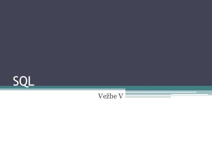 SQL      Vežbe V