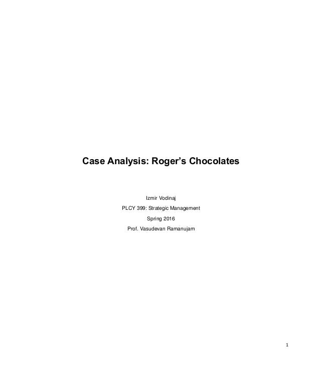 strategic analysis of rogers chocolate Mars incorporated marketing analysis 1 it is  and as this is when children first start eating chocolate,  incorporated strategic swot analysis review.