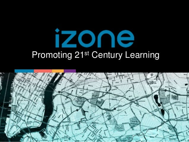 iZone: Promoted 21st Century Learning, Andrea Coleman (Office of Innovation, Department of Education, NY City)