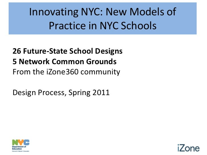 Innovating NYC: New Models of        Practice in NYC Schools26 Future-State School Designs5 Network Common GroundsFrom the...