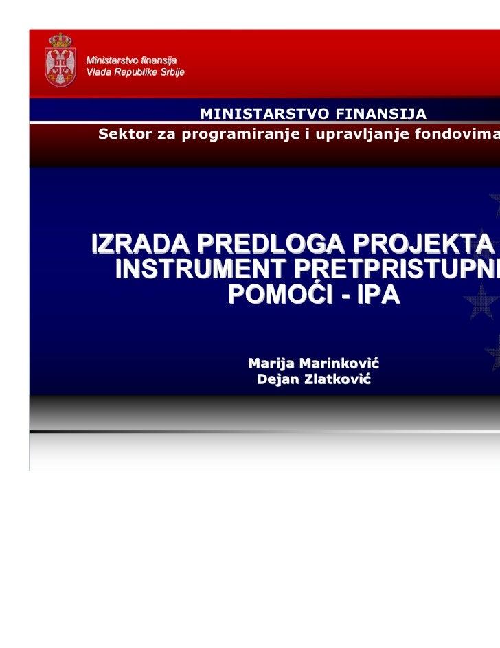 Ministarstvo finansijaVlada Republike Srbije              MINISTARSTVO FINANSIJA  Sektor za programiranje i upravljanje fo...