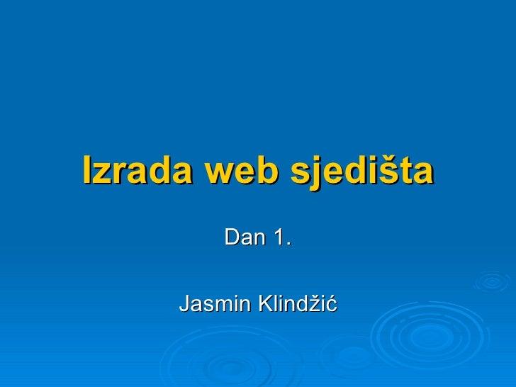Izrada web sjedišta Dan 1. Jasmin Klindžić
