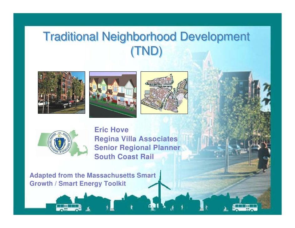 Traditional Neighborhood Development                       (TND)                         Eric Hove                        ...
