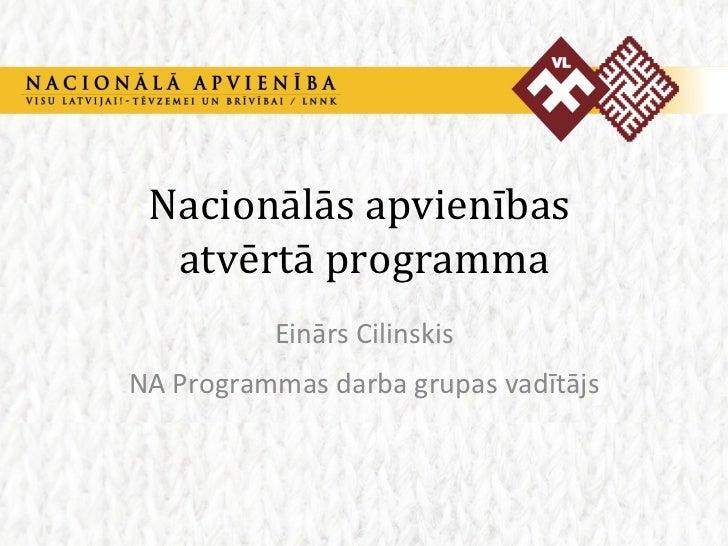 Nacionālās apvienības  atvērtā programma Einārs Cilinskis NA Programmas darba grupas vadītājs