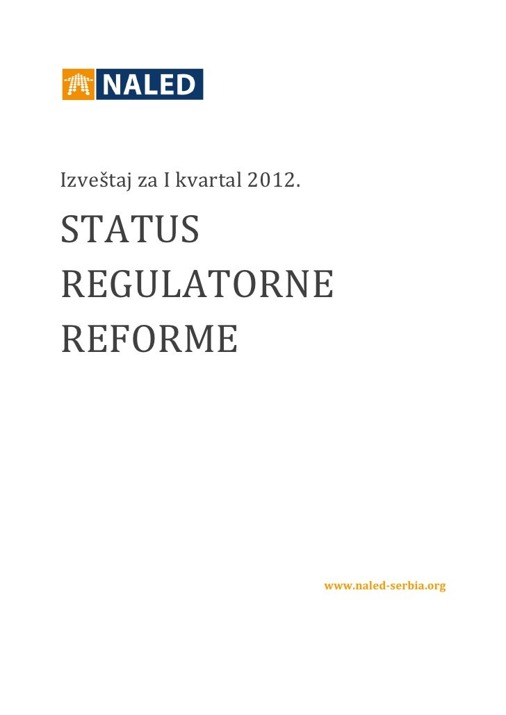 Izveštaj za I kvartal 2012.STATUSREGULATORNEREFORME                              www.naled-serbia.org