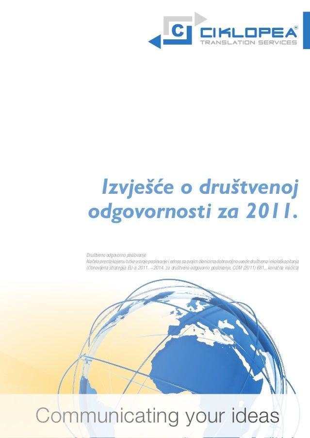 K1      Izvješće o društvenoj     odgovornosti za 2011.     Društveno odgovorno poslovanje     Načelo prema kojemu tvtke u...