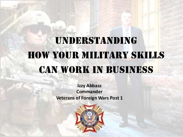 Understanding How Your Military Skills Can Work in Business