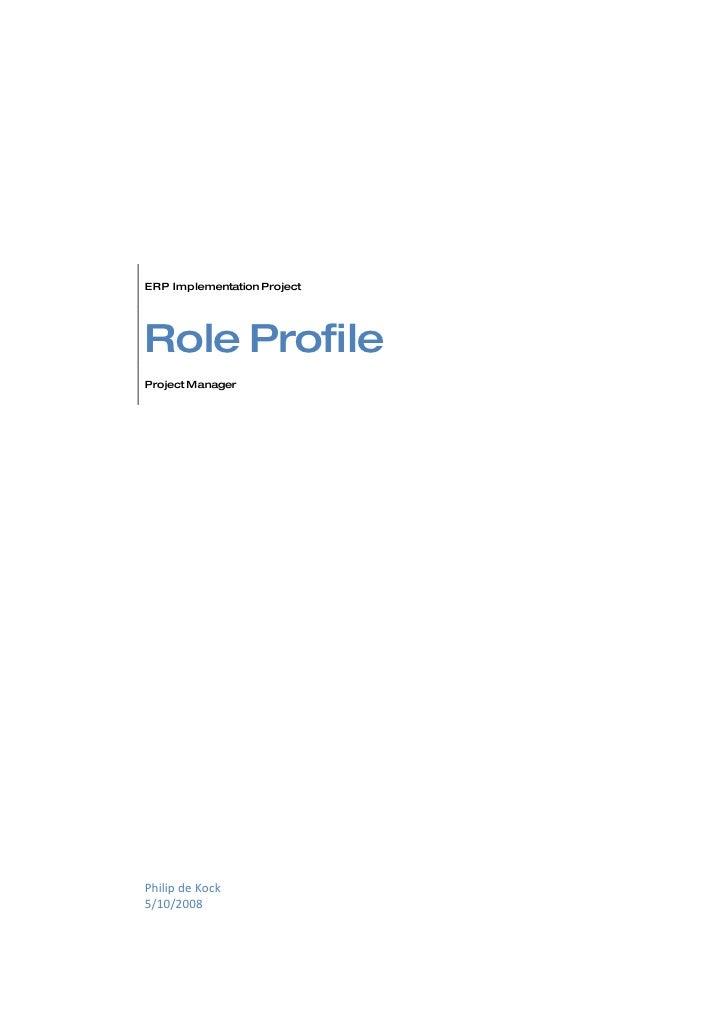 ERP Implementation Project     Role Profile Project Manager     Philip de Kock 5/10/2008