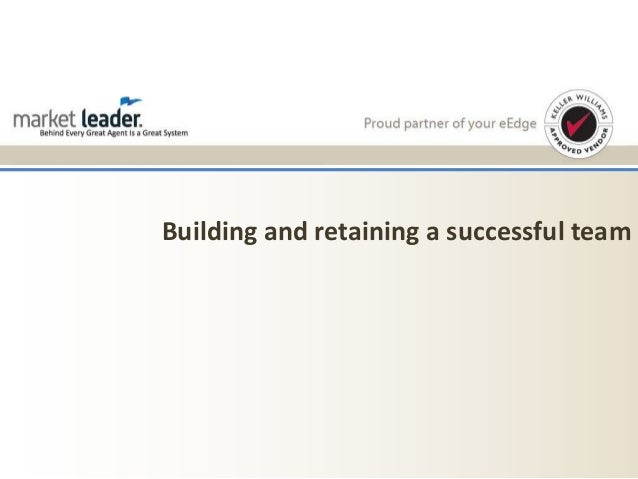 Building and retaining a successful team