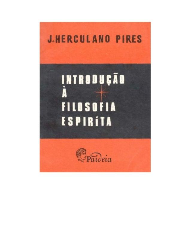 J. herculano pires   introdução à filosofia espírita