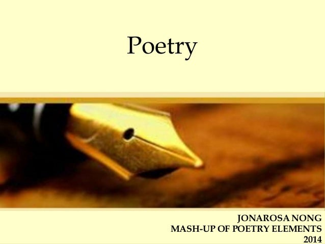Poetry  JONAROSA NONG MASH-UP OF POETRY ELEMENTS 2014