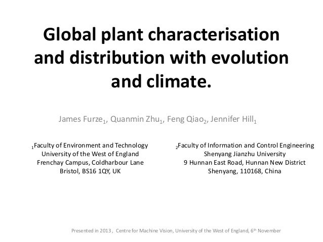 Global plant characterisation and distribution with evolution and climate. James Furze1, Quanmin Zhu1, Feng Qiao2, Jennife...