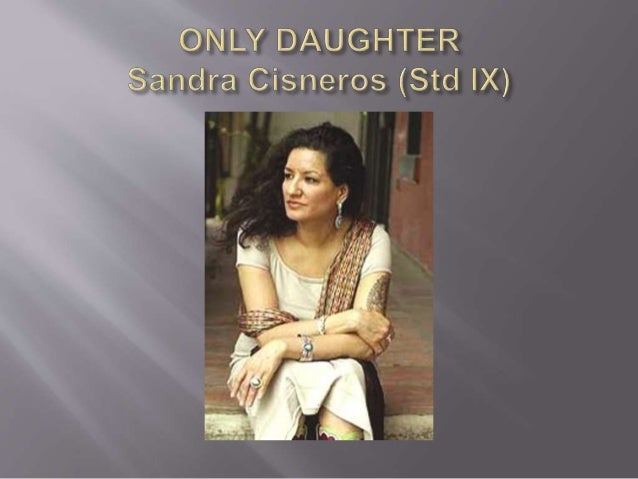 an analysis of some of sandra cisneros poems
