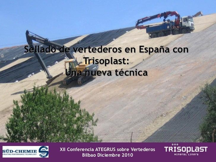 SELLADO DE VERTEDEROS EN ESPAÑA CON TRISOPLAST: UNA NUEVA TÉCNICA