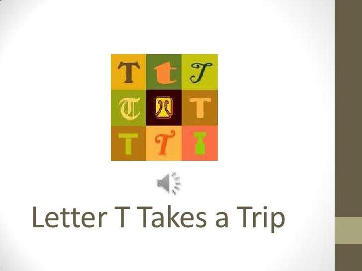 Letter T Takes a Trip<br />