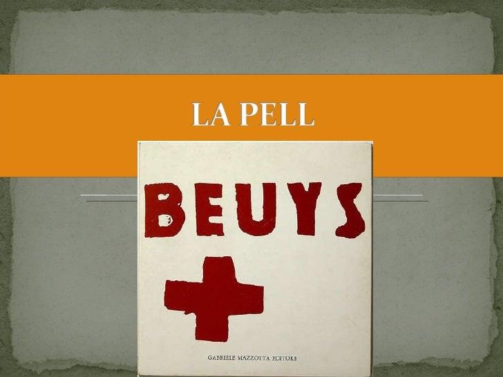 Joseph Beuys -La Pell-