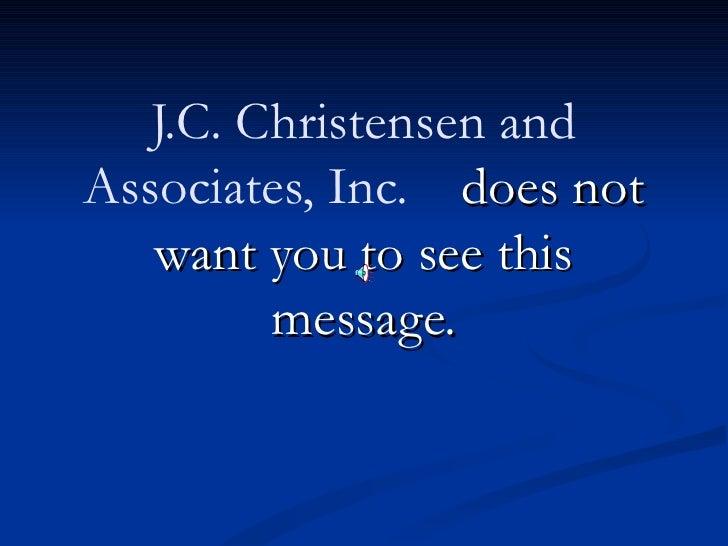Stop J.C. Christensen & Associates, Inc. Call 877-737-8617 for Legal Help.