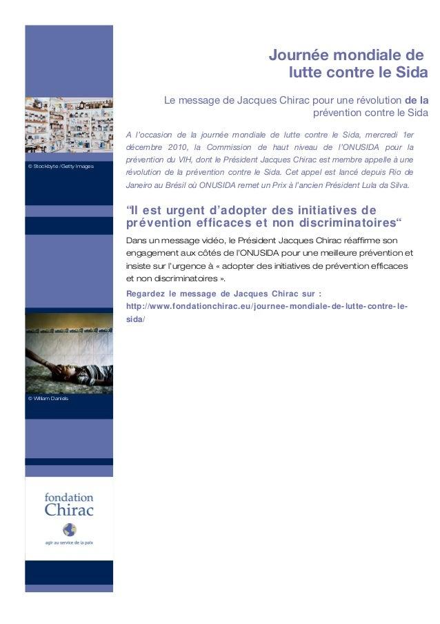 Journée mondiale de lutte contre le Sida Le message de Jacques Chirac pour une révolution de la prévention contre le Sida ...