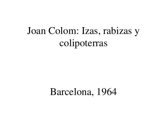 Joan Colom: Izas, rabizas y colipoterras Barcelona, 1964