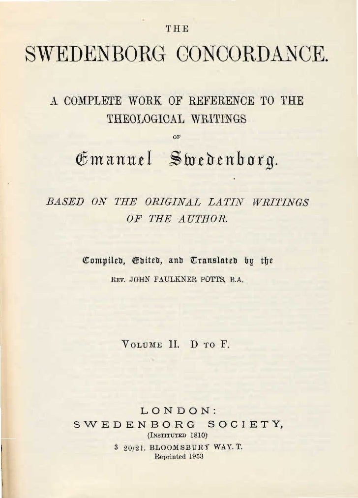 """THESWEDENBORG CONCORDANCE. A OOMPLETE ,,""""ORR OF REFERENOE TO THE         THEOLOGIOAL WRI11NGS                             ..."""